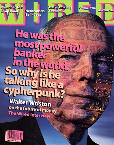 Walter Wriston in Wired[1]